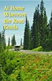 img - for At Home Wherever the Road Bends book / textbook / text book