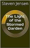 The Light of the Stormed Garden