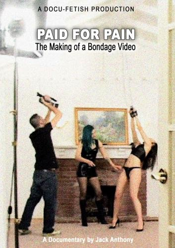 Paid for Pain: The Making of a Bondage Video