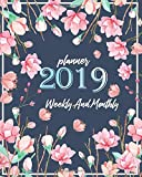 2019 Planner Weekly And Monthly: Weekly Daily and Monthly Calendar Schedule Organizer Journal Notebook with Holiday and Peony Floral Cover