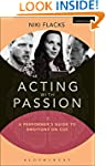 Acting with Passion: A Performer's Gu...