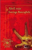 Abril rojo (Premio Alfaguara 2006)