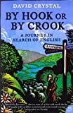 By Hook or by Crook: A Journey in Search of English (0007235577) by David Crystal
