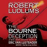 The Bourne Deception | Robert Ludlum,Eric Van Lustbader