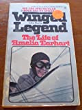 Winged Legend: The Life of Amelia Earhart (042503304X) by John Burke