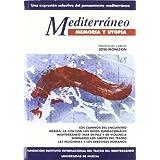 Mediterraneo memoria y utopia. 2 vol.: LOS CAMINOS DEL ENCUENTRO, MÉRIDA: LA CITA CON LOS MITOS FUNDACIONALES,...