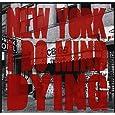 New York I Do Mind Dying
