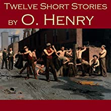 Twelve Short Stories by O. Henry  by O. Henry Narrated by Cathy Dobson