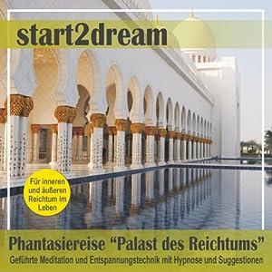 Phantasiereise - Palast des Reichtums: Geführte Meditation und Entspannungstechnik mit Hypnose und Suggestionen Hörbuch