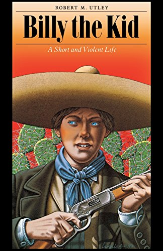 Billy the Kid A Short and Violent Life [Utley, Robert M.] (Tapa Blanda)