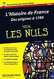 echange, troc Jean-Joseph Julaud - L'Histoire de France pour les nuls : Volume 1, Des origines à 1789