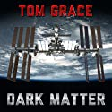 Dark Matter Audiobook by Tom Grace Narrated by Bud Hedinger