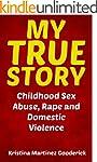 My True Story: Childhood Sex Abuse, R...