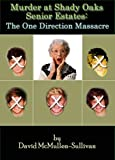 img - for Murder at Shady Oaks Senior Estates: The One Direction Massacre book / textbook / text book