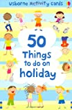 Catriona Clarke 50 Things to Do on Holiday (Usborne Activity Cards)