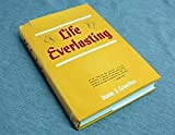 img - for Life Everlasting: A Definitive Study of Life After Death book / textbook / text book