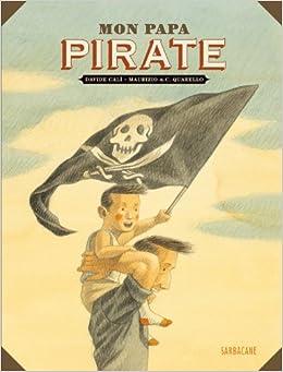 Mon papa pirate: 9782848656328: Amazon.com: Books