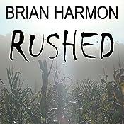 Rushed | [Brian Harmon]