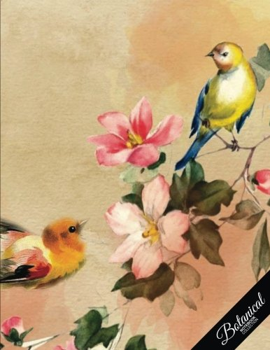Botanical Notebook Collection: Vintage Bird and Flower, Floral Journal/Diary, Wide Ruled, 100 Pages, 8.5 x 11