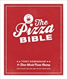 The Pizza Bible: The Worlds Favorite Pizza Styles, from Neapolitan, Deep-Dish, Wood-Fired, Sicilian, Calzones and Focaccia to New York, New Haven, Detroit, and more