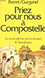 img - for Priez pour nous a Compostelle (Hachette litterature) (French Edition) book / textbook / text book