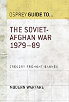 The Soviet-Afghan War 1979-89 (Guide To...)