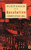Puritanism and Revolution (Peregrine Books) (0140552022) by Hill, Christopher