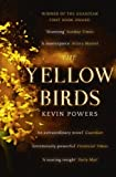 The Yellow Birds by Powers. Kevin ( 2013 ) Paperback Powers. Kevin