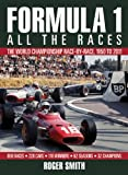 Formula 1: All the Races: The World Championship Race-by-race, 1950 to 2011