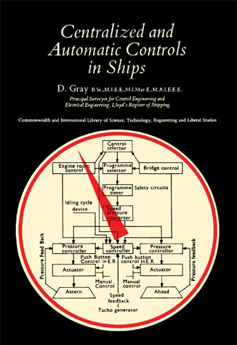 Centralized and Automatic Controls in Ships, by D Gray