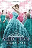Kiera Cass The Selection (Selection 1)
