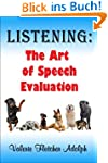 Listening: The Art of Speech Evaluation
