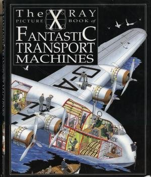 X Ray Picture Book of Fantastic Transport Machines