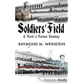 Soldiers' Field: A Novel of Postwar Germany (English Edition)