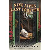Nine Lives Last Forever (Cats and Curios Mystery) ~ Rebecca M. Hale