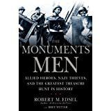 The Monuments Men: Allied Heroes, Nazi Thieves, and the Greatest Treasure Hunt in Historyby Robert M. Edsel
