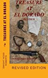 Treasure at El Dorado: Revised edition