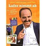 """Lafer nimmt ab: So werden Genie�er schlankvon """"Johann Lafer"""""""