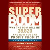 Super Boom: Why the Dow Jones Will Hit 38,820 and How You Can Profit From It | [Jeffrey A. Hirsch, Barry Ritholtz]