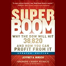 Super Boom: Why the Dow Jones Will Hit 38,820 and How You Can Profit From It (       UNABRIDGED) by Jeffrey A. Hirsch, Barry Ritholtz Narrated by Christopher Robin Miller