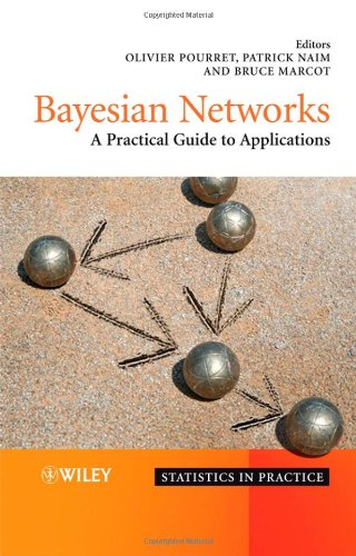 Bayesian Networks: A Practical Guide to Applications (Statistics in Practice)