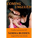 Coming Unglued: A Mother's Journey into Hellby Norma Budden