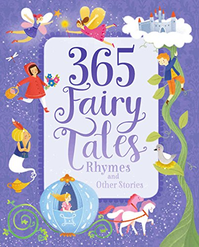 365 Fairytales, Rhymes, and Other Stories, by Parragon Books