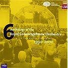 Bartok, Mahler, Beethoven, Debussy, Bruckner, Chostakovitch, Strauss, Sibelius, Elgar : Anthologie du Royal Concertgebouw Orchestra, volume 6