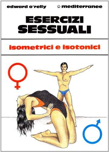 Esercizi sessuali. Isometrici e isotonici (Ginnastica)