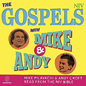 The Gospels with Mike and Andy (NIV Bible) | [New International Version]