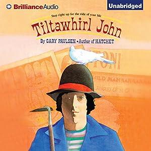 Tiltawhirl John Audiobook