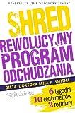 Shred, czyli rewolucyjny program odchudzania (Polska Wersja Jezykowa)
