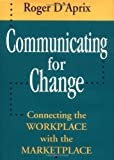 img - for Communicating for Change by Roger D'Aprix (1996-02-16) book / textbook / text book