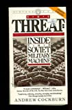 The Threat: Inside the Soviet Military Machine (0394723791) by Cockburn, Andrew